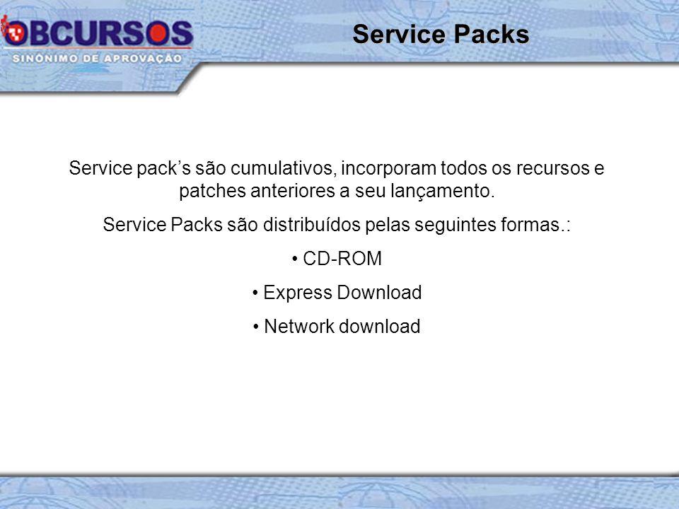 Service pack's são cumulativos, incorporam todos os recursos e patches anteriores a seu lançamento.