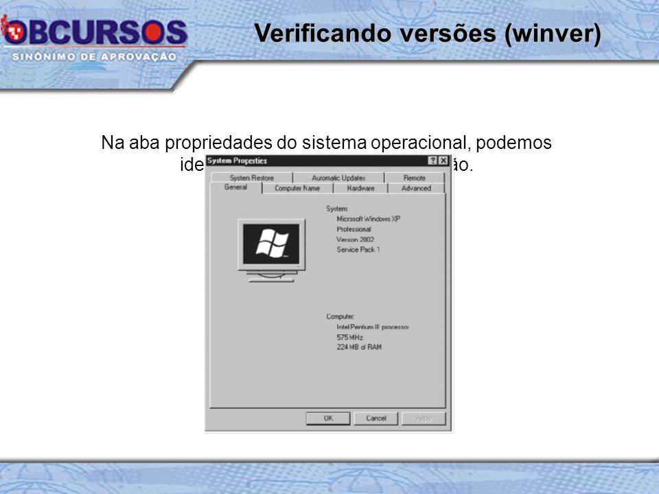 Na aba propriedades do sistema operacional, podemos identificar facilmente tal informação.