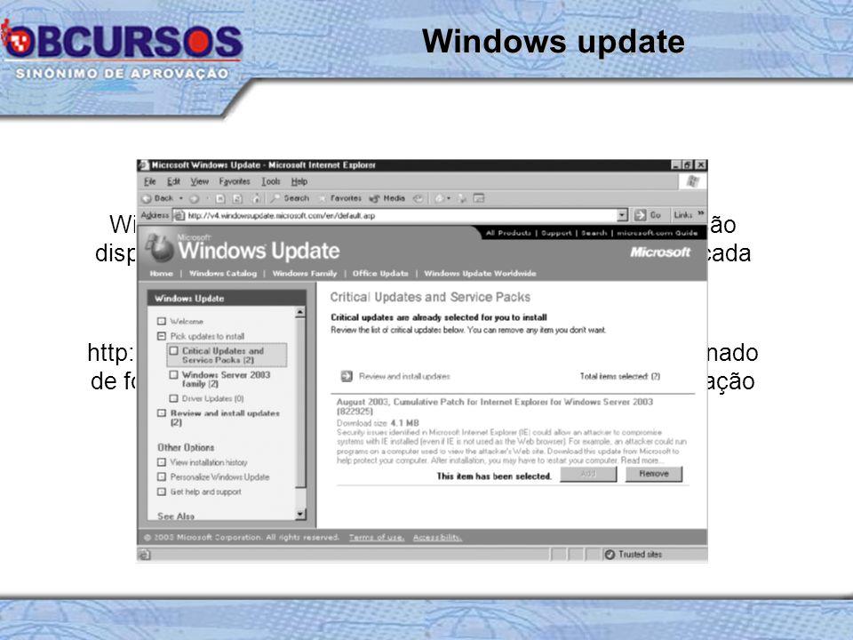 Windows update é um site mantido pela microsoft onde são disponibilizadas as últimas atualizações disponíveis para cada um dos sistemas operacionais existentes.
