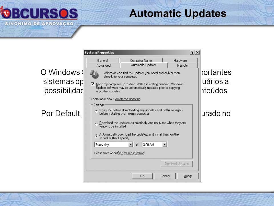 O Windows Server 2003 assim como outros importantes sistemas operacionais, disponibiliza para os usuários a possibilidade de atualização automática de conteúdos relacionados às atualizações.