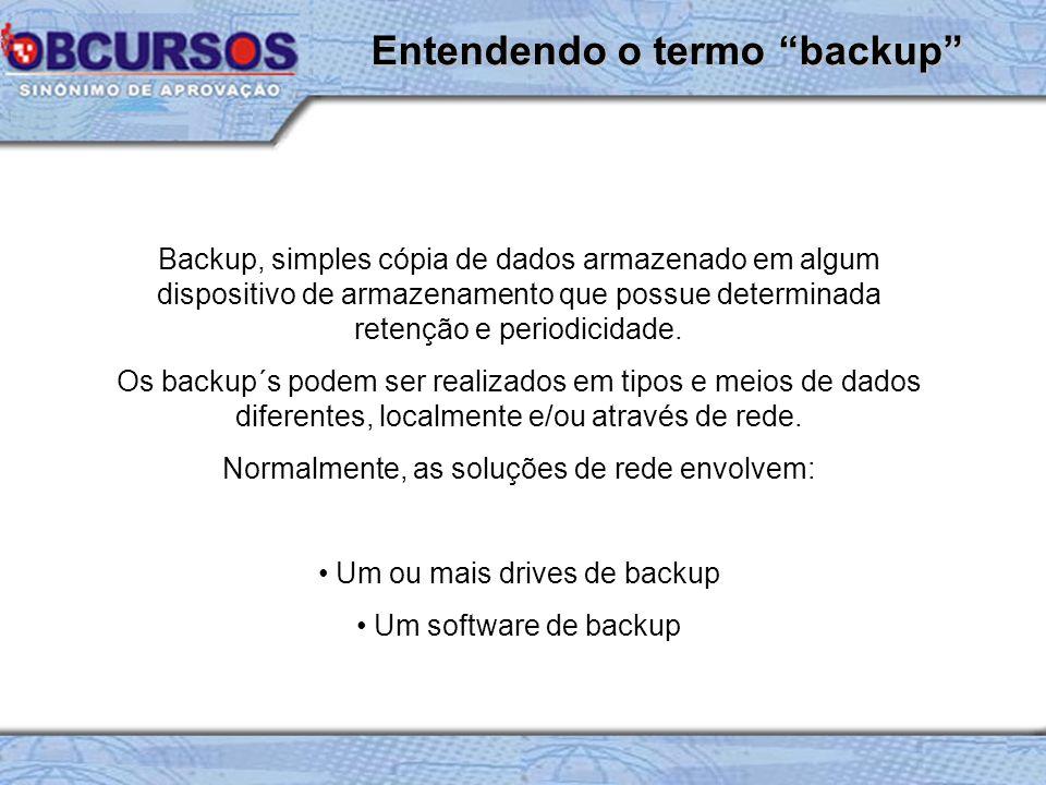 Backup, simples cópia de dados armazenado em algum dispositivo de armazenamento que possue determinada retenção e periodicidade.