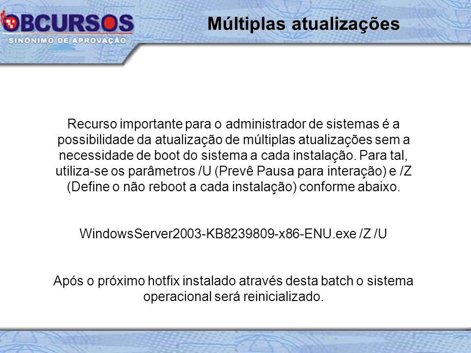 Recurso importante para o administrador de sistemas é a possibilidade da atualização de múltiplas atualizações sem a necessidade de boot do sistema a cada instalação.