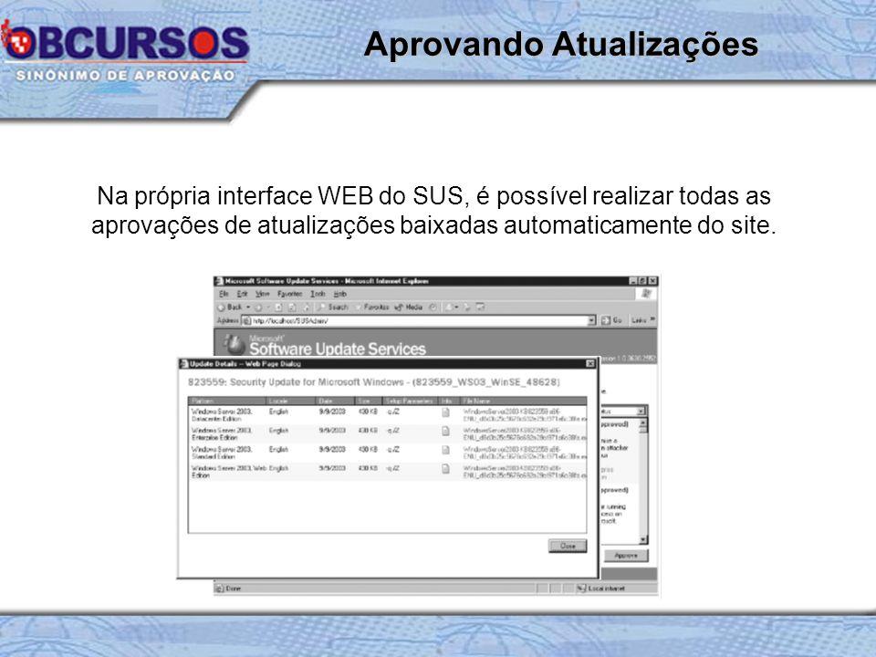 Na própria interface WEB do SUS, é possível realizar todas as aprovações de atualizações baixadas automaticamente do site.
