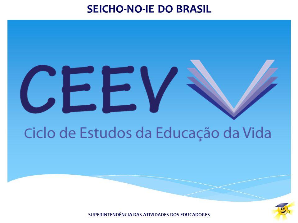 SUPERINTENDÊNCIA DAS ATIVIDADES DOS EDUCADORES SEICHO-NO-IE DO BRASIL