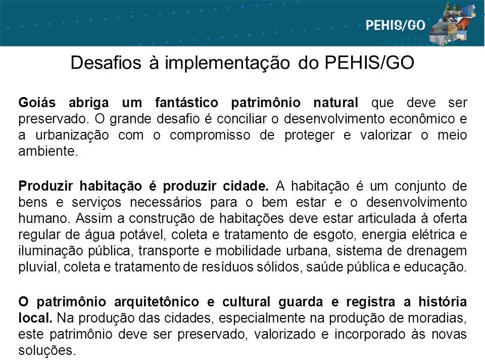 Desafios à implementação do PEHIS/GO Goiás abriga um fantástico patrimônio natural que deve ser preservado. O grande desafio é conciliar o desenvolvim