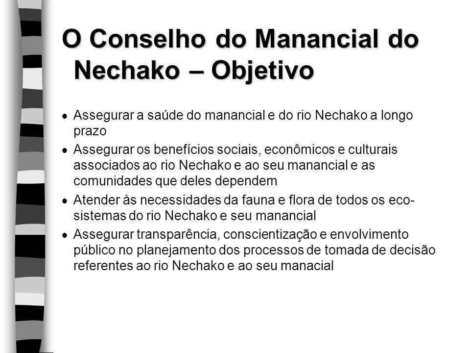 O Conselho do Manancial do Nechako – Objetivo  Assegurar a saúde do manancial e do rio Nechako a longo prazo  Assegurar os benefícios sociais, econô