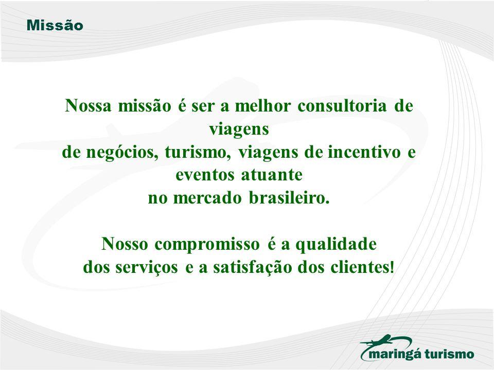 Missão Nossa missão é ser a melhor consultoria de viagens de negócios, turismo, viagens de incentivo e eventos atuante no mercado brasileiro.