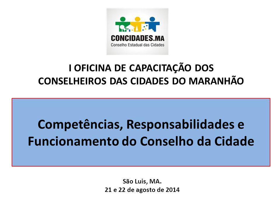 Competências, Responsabilidades e Funcionamento do Conselho da Cidade São Luis, MA.