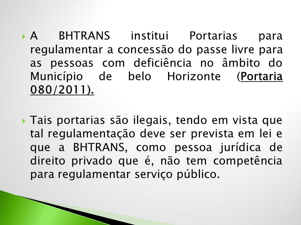  A BHTRANS institui Portarias para regulamentar a concessão do passe livre para as pessoas com deficiência no âmbito do Município de belo Horizonte (