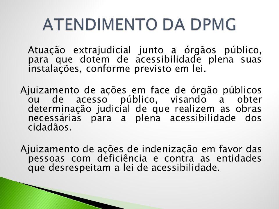 Atuação extrajudicial junto a órgãos público, para que dotem de acessibilidade plena suas instalações, conforme previsto em lei. Ajuizamento de ações