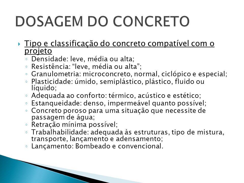 """ Tipo e classificação do concreto compatível com o projeto ◦ Densidade: leve, média ou alta; ◦ Resistência: """"leve, média ou alta""""; ◦ Granulometria: m"""