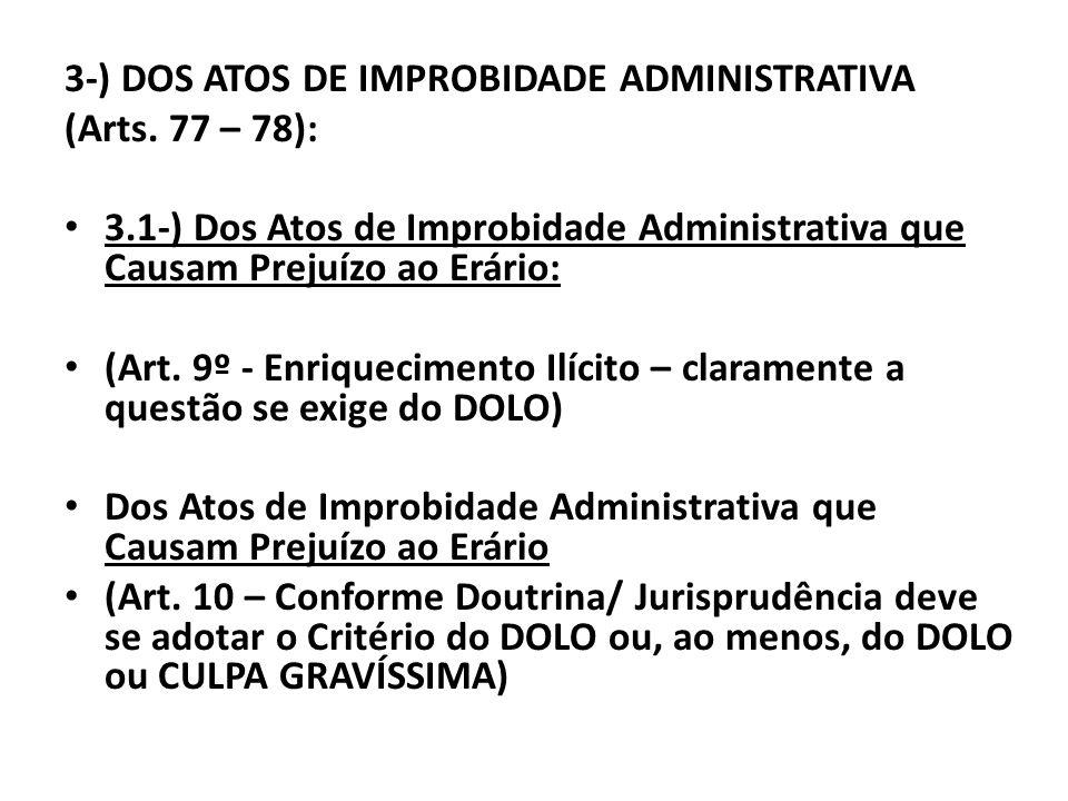 3-) DOS ATOS DE IMPROBIDADE ADMINISTRATIVA (Arts. 77 – 78): 3.1-) Dos Atos de Improbidade Administrativa que Causam Prejuízo ao Erário: (Art. 9º - Enr