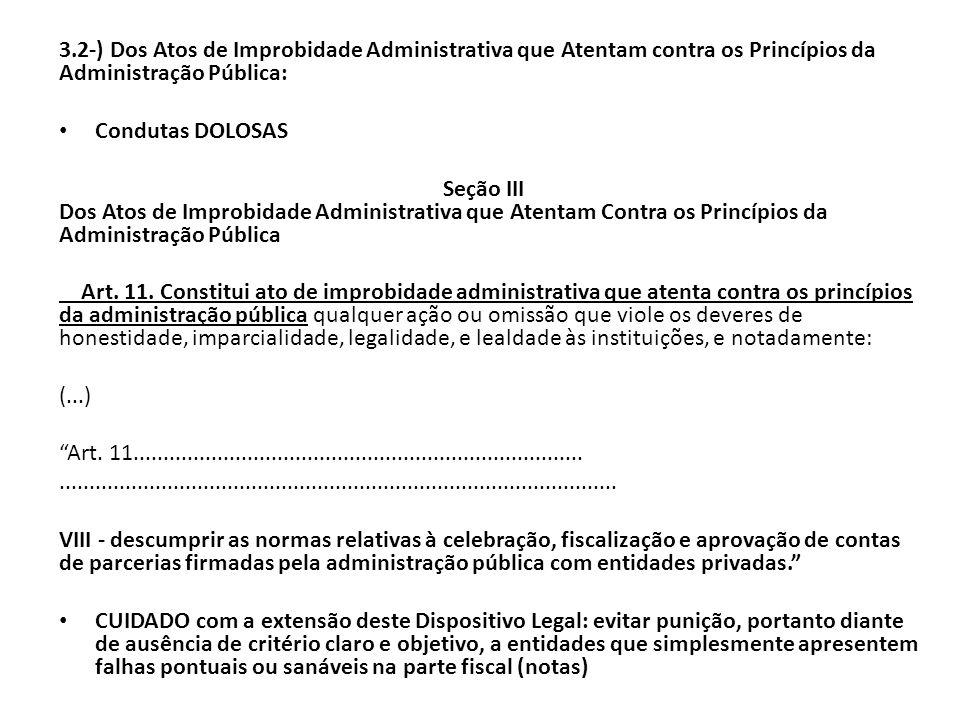 3.2-) Dos Atos de Improbidade Administrativa que Atentam contra os Princípios da Administração Pública: Condutas DOLOSAS Seção III Dos Atos de Improbi