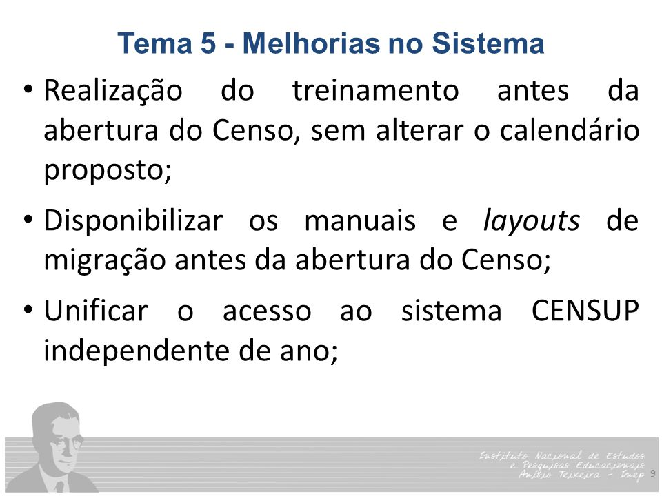 10 Tema 5 - Melhorias no Sistema Relatório cruzando a base do ENADE e do Censo; Importar a parte correta do arquivo de migração e retornar somente as linhas com erro; Implantar migração para o módulo IES;