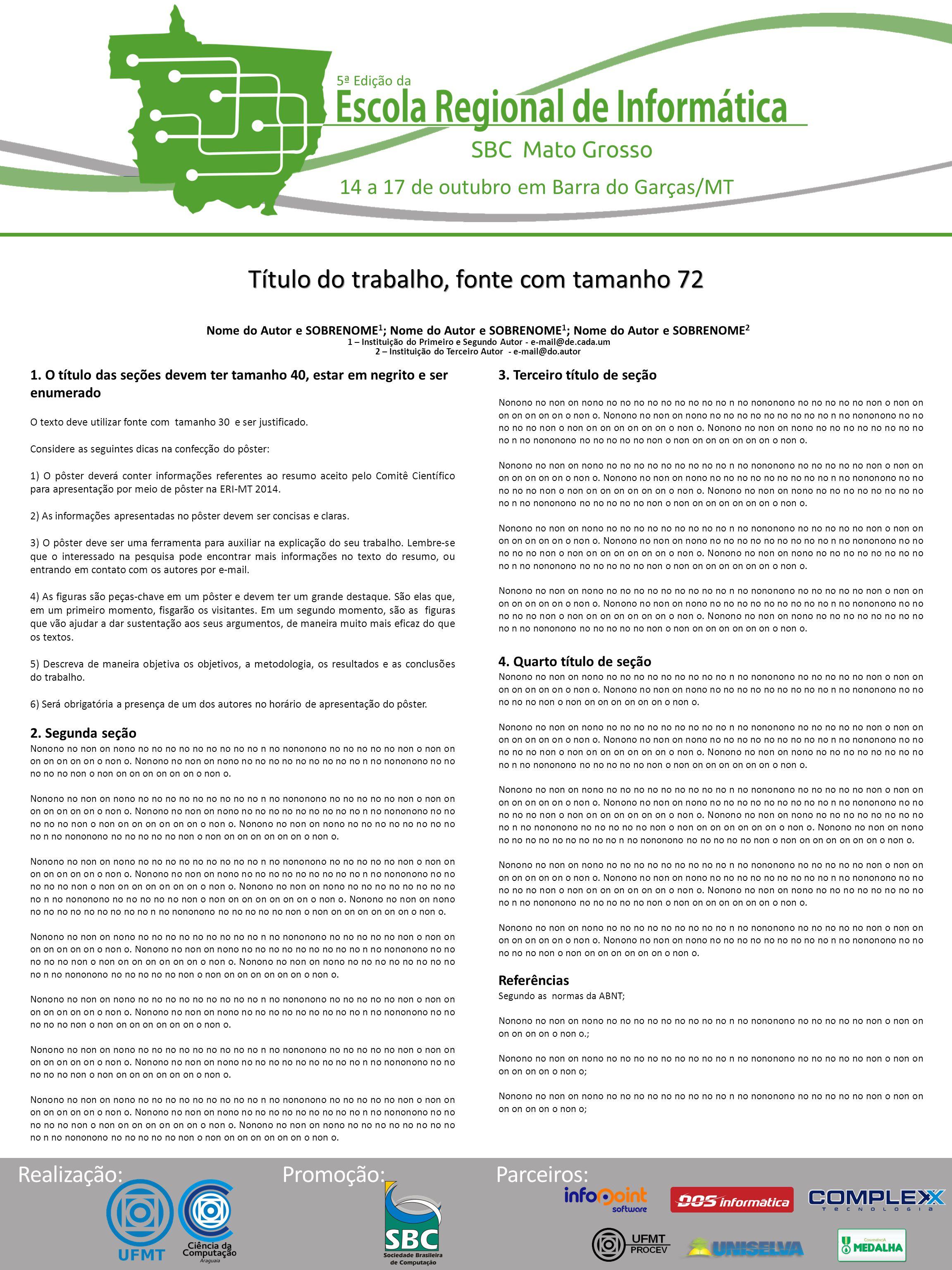 5ª Edição da 14 a 17 de outubro em Barra do Garças/MT Realização: Promoção:Parceiros: Título do trabalho, fonte com tamanho 72 1.
