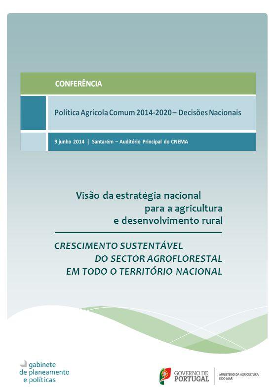 Visão da estratégia nacional para a agricultura e desenvolvimento rural CRESCIMENTO SUSTENTÁVEL DO SECTOR AGROFLORESTAL EM TODO O TERRITÓRIO NACIONAL
