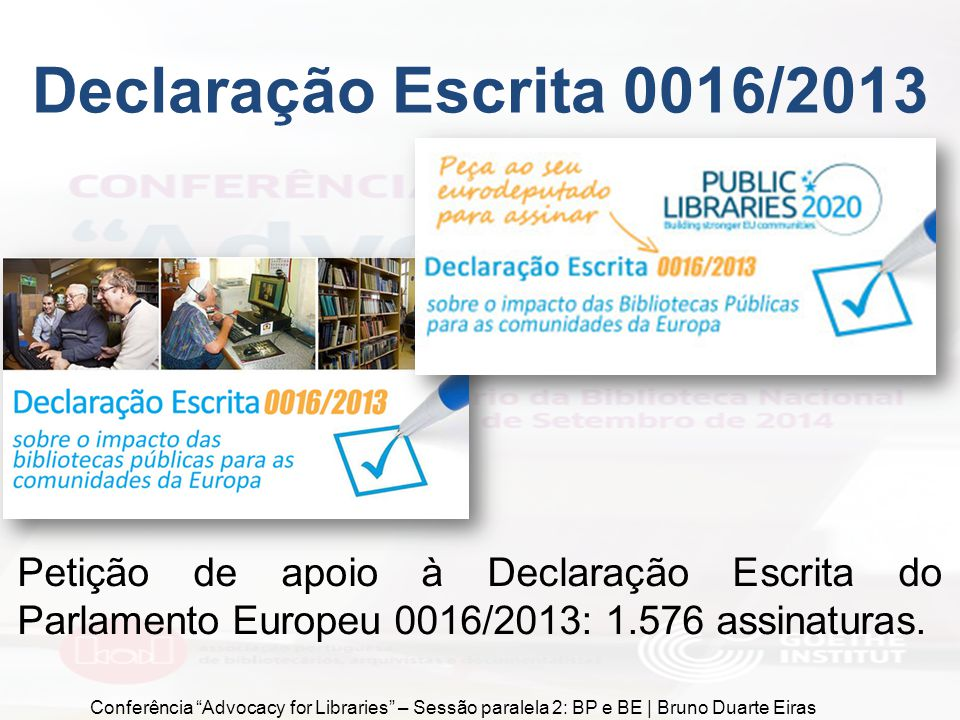 """Declaração Escrita 0016/2013 Petição de apoio à Declaração Escrita do Parlamento Europeu 0016/2013: 1.576 assinaturas. Conferência """"Advocacy for Libra"""