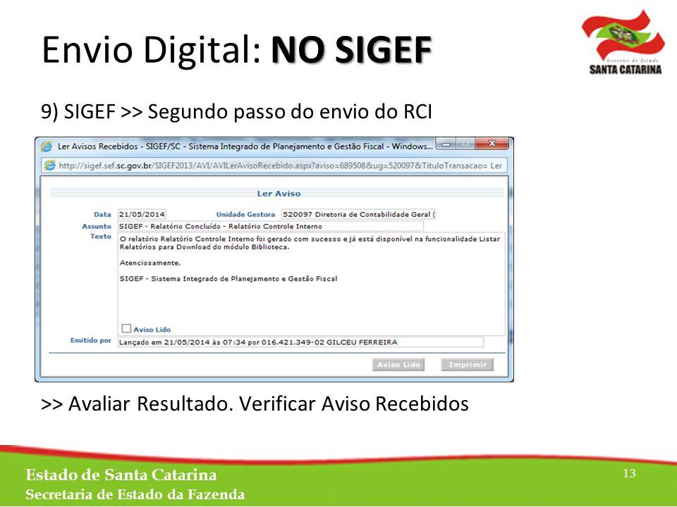 NO SIGEF Envio Digital: NO SIGEF 9) SIGEF >> Segundo passo do envio do RCI >> Avaliar Resultado.