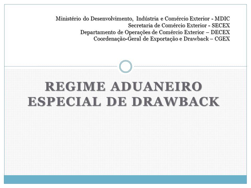 Ministério do Desenvolvimento, Indústria e Comércio Exterior - MDIC Secretaria de Comércio Exterior - SECEX Departamento de Operações de Comércio Exte