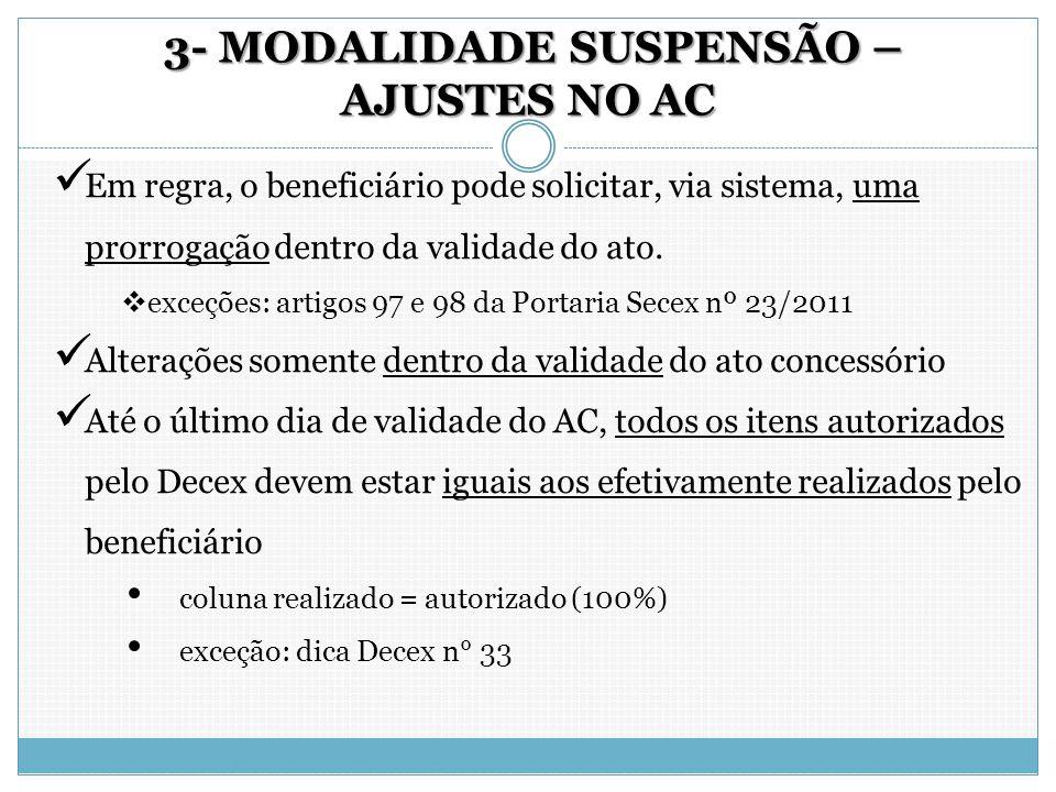 3- MODALIDADE SUSPENSÃO – AJUSTES NO AC 3- MODALIDADE SUSPENSÃO – AJUSTES NO AC Em regra, o beneficiário pode solicitar, via sistema, uma prorrogação