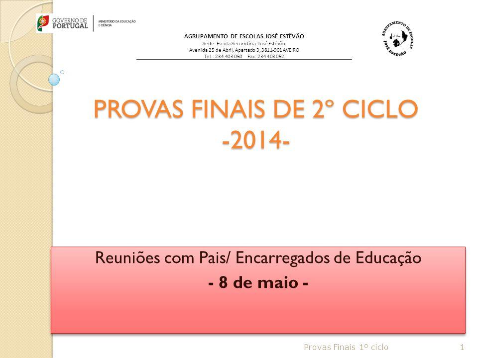 PROVAS FINAIS DE 2º CICLO -2014- Reuniões com Pais/ Encarregados de Educação - 8 de maio - Reuniões com Pais/ Encarregados de Educação - 8 de maio - P