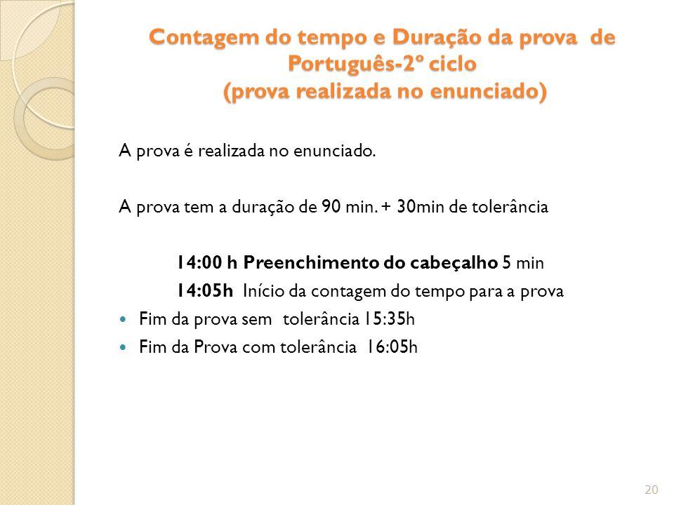 Contagem do tempo e Duração da prova de Português-2º ciclo (prova realizada no enunciado) A prova é realizada no enunciado. A prova tem a duração de 9