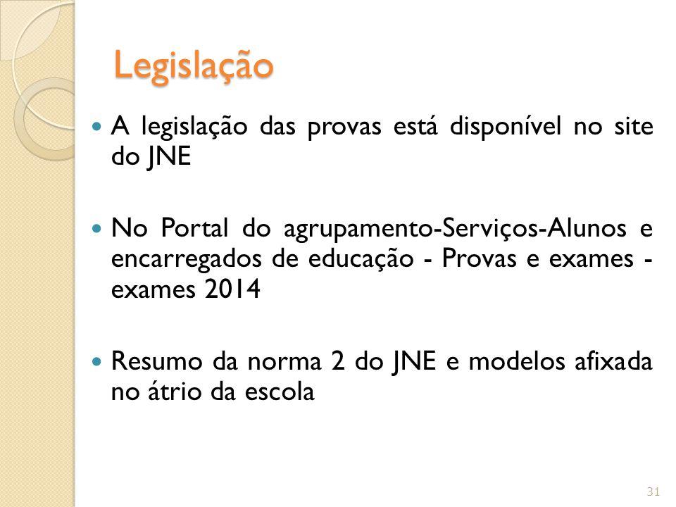 Legislação A legislação das provas está disponível no site do JNE No Portal do agrupamento-Serviços-Alunos e encarregados de educação - Provas e exame