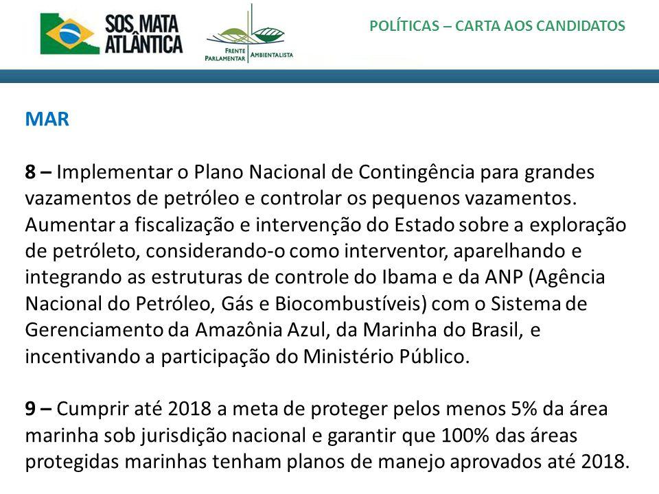 POLÍTICAS – CARTA AOS CANDIDATOS MAR 8 – Implementar o Plano Nacional de Contingência para grandes vazamentos de petróleo e controlar os pequenos vaza