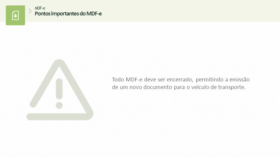 Em caso de alteração na operação de transporte, deve ser encerrado o MDF-e vigente e a emissão de um novo MDF-e com os dados atualizados: Substituição de container.