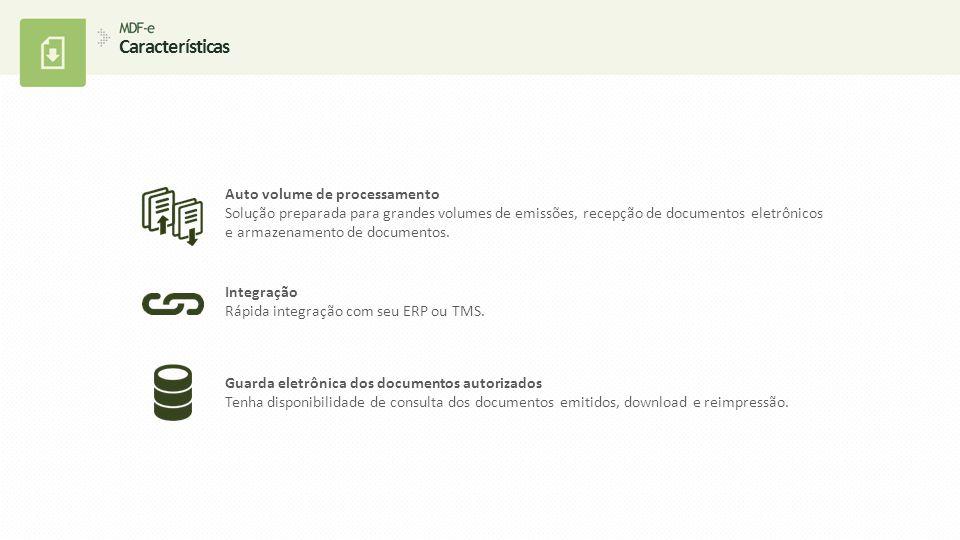 Auto volume de processamento Solução preparada para grandes volumes de emissões, recepção de documentos eletrônicos e armazenamento de documentos. Int