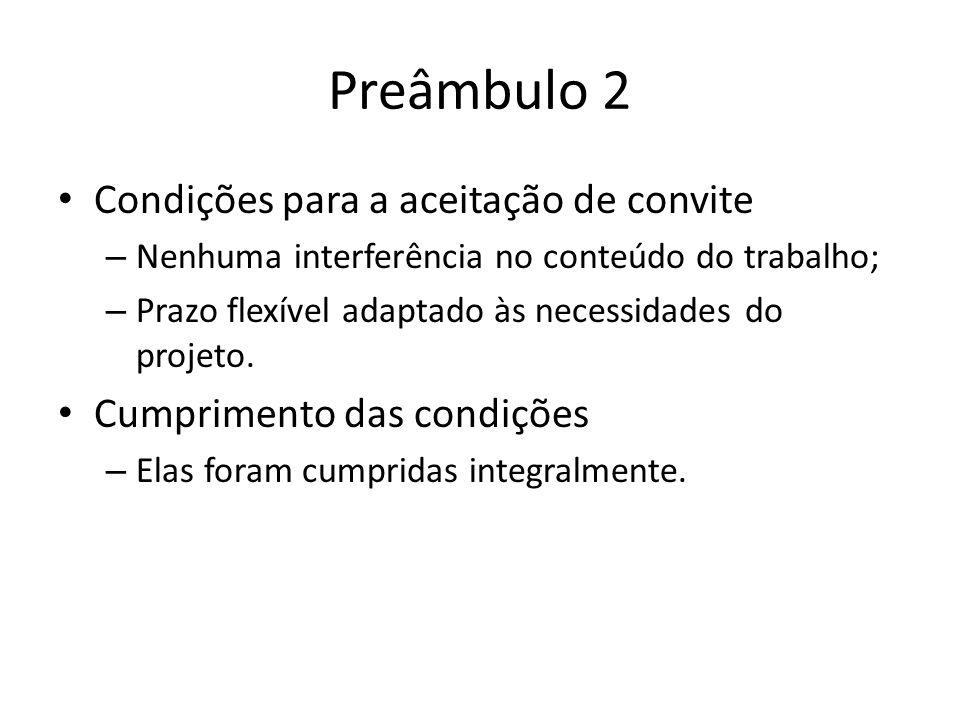 Preâmbulo 2 Condições para a aceitação de convite – Nenhuma interferência no conteúdo do trabalho; – Prazo flexível adaptado às necessidades do projeto.