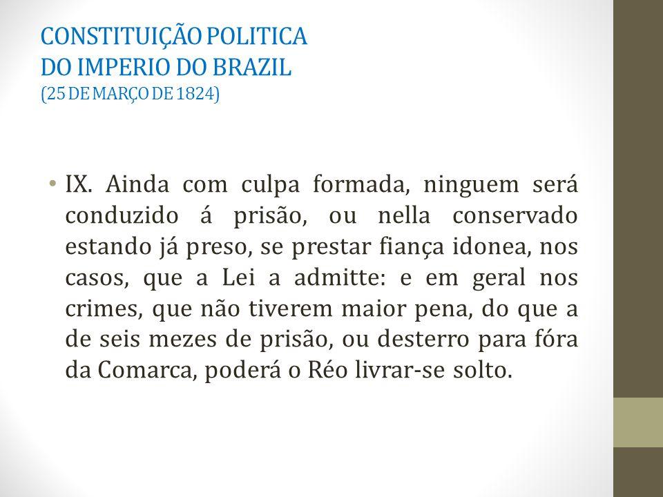 CONSTITUIÇÃO POLITICA DO IMPERIO DO BRAZIL (25 DE MARÇO DE 1824) IX.