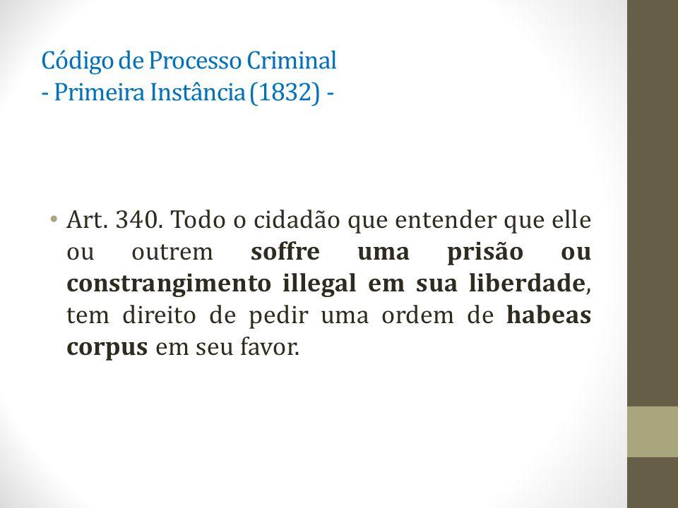 Código de Processo Criminal - Primeira Instância (1832) - Art.