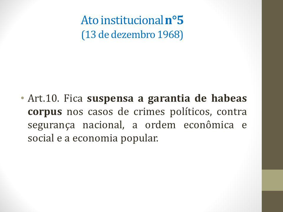 Ato institucional n°5 (13 de dezembro 1968) Art.10.