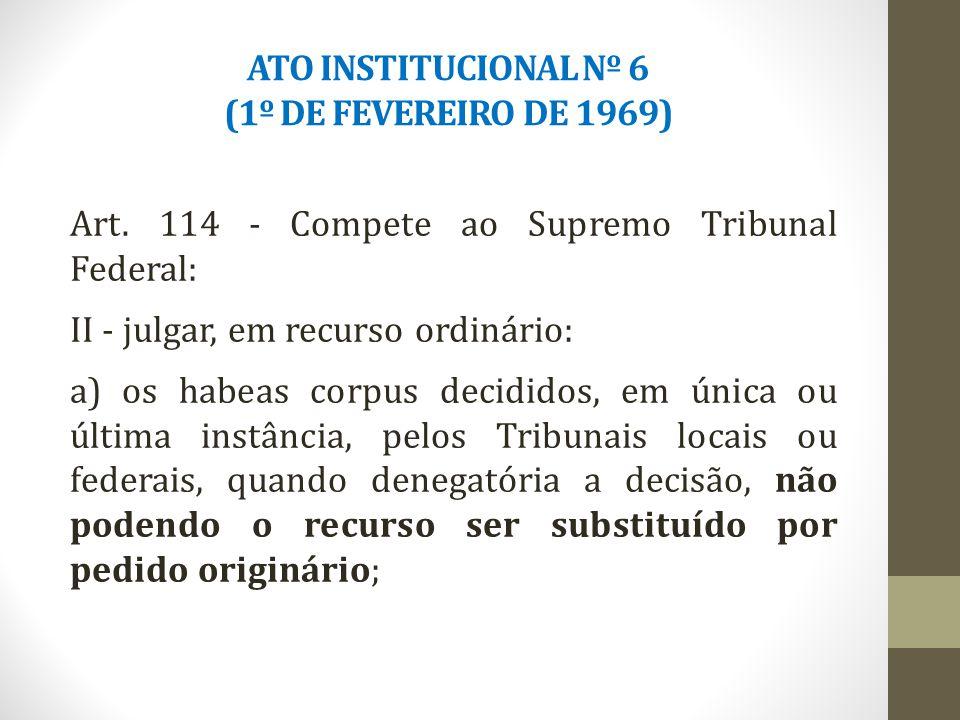 ATO INSTITUCIONAL Nº 6 (1º DE FEVEREIRO DE 1969) Art.