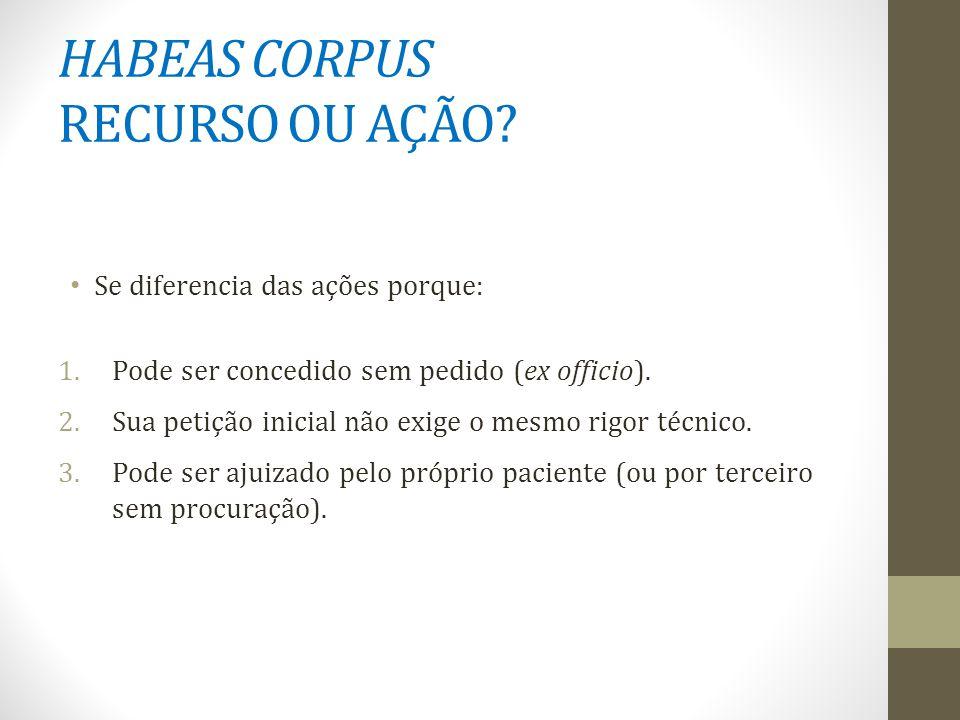 HABEAS CORPUS RECURSO OU AÇÃO.