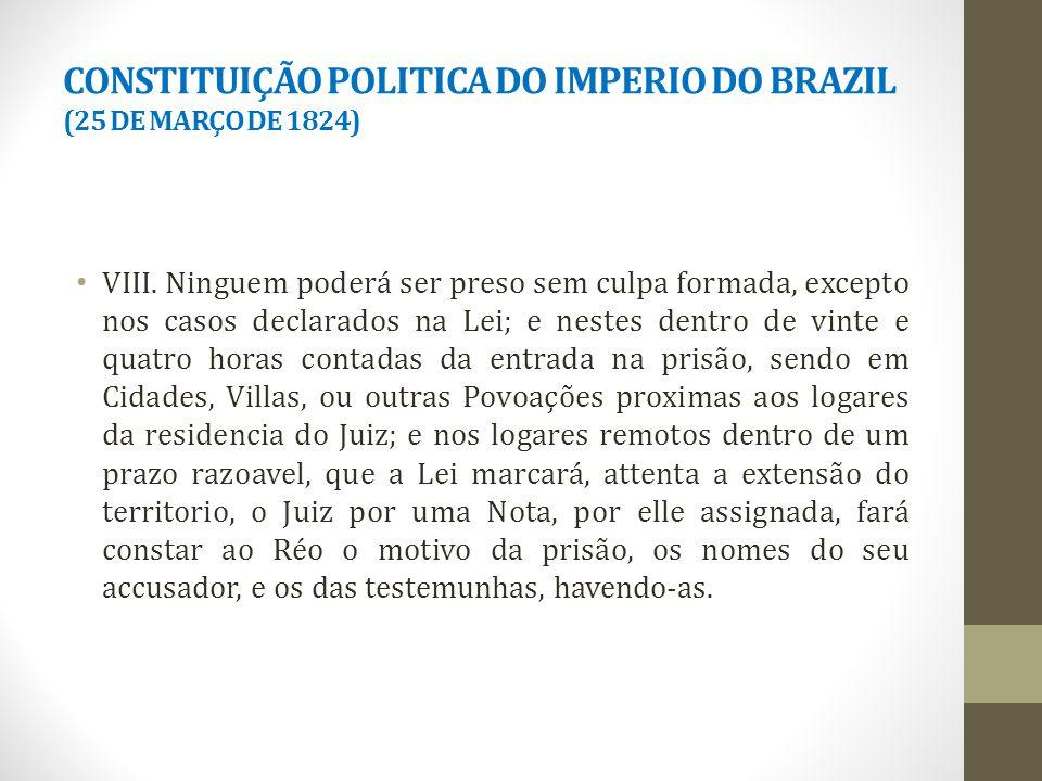 CONSTITUIÇÃO POLITICA DO IMPERIO DO BRAZIL (25 DE MARÇO DE 1824) VIII.