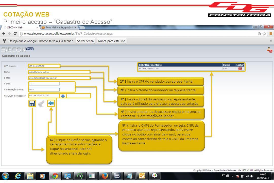 """COTAÇÃO WEB Primeiro acesso – """"Cadastro de Acesso"""". 1º Clique uma vez sobre o link """"Primeiro Acesso?"""", após clicar o site direcionará automaticamente"""