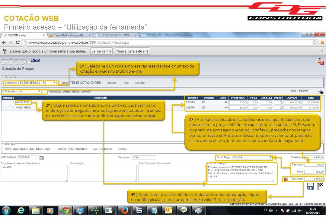 """COTAÇÃO WEB Primeiro acesso – """"Utilização da ferramenta"""". 1º ) Selecione o CNPJ da empresa representante e o numero da cotação enviada no titulo do e-"""