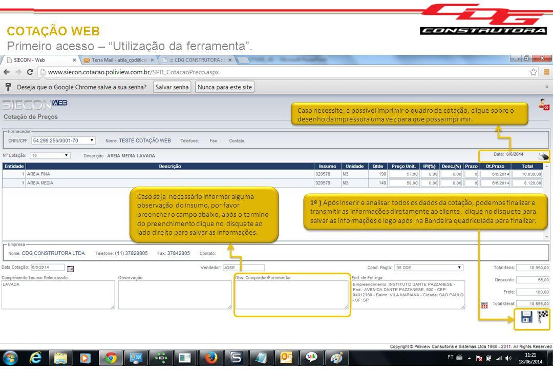 """COTAÇÃO WEB Primeiro acesso – """"Utilização da ferramenta"""". 1º ) Após inserir e analisar todos os dados da cotação, podemos finalizar e transmitir as in"""