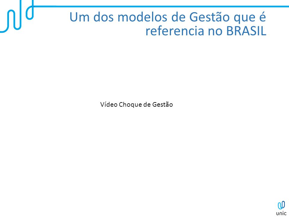 Um dos modelos de Gestão que é referencia no BRASIL Vídeo Choque de Gestão