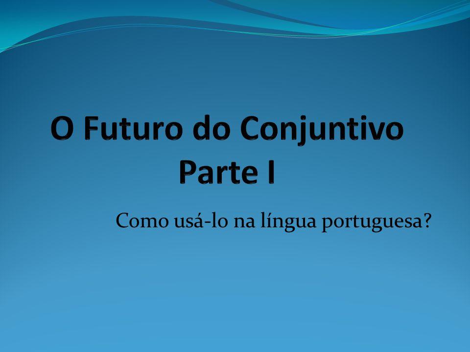 Como usá-lo na língua portuguesa?