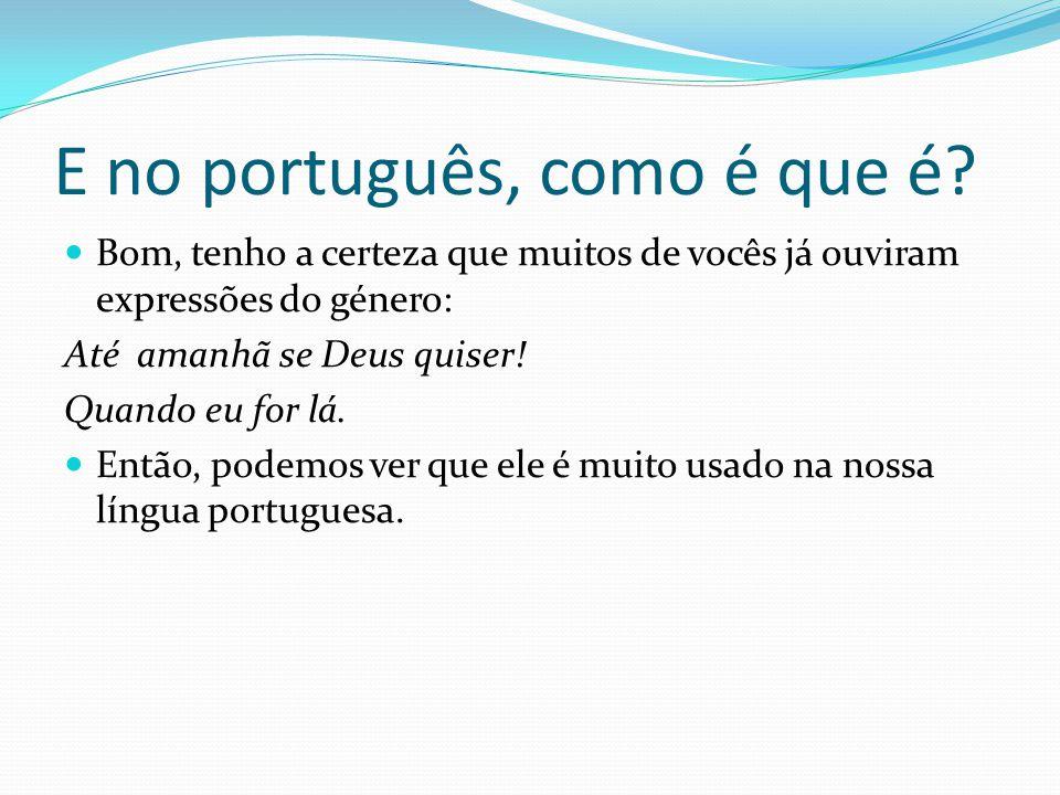 E no português, como é que é.