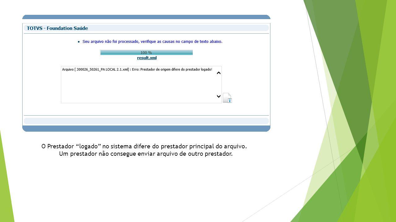 """O Prestador """"logado"""" no sistema difere do prestador principal do arquivo. Um prestador não consegue enviar arquivo de outro prestador."""