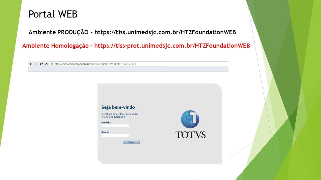 Portal WEB Ambiente PRODUÇÃO - https://tiss.unimedsjc.com.br/HTZFoundationWEB Ambiente Homologação - https://tiss-prot.unimedsjc.com.br/HTZFoundationW