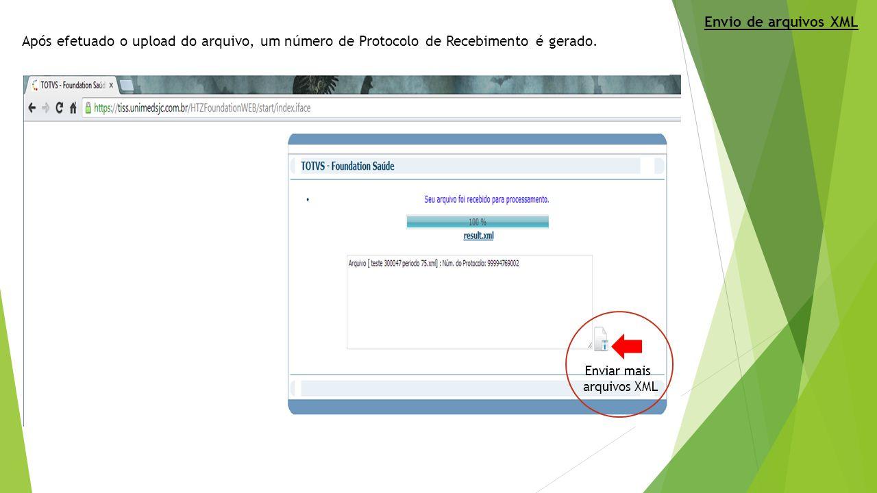 Após efetuado o upload do arquivo, um número de Protocolo de Recebimento é gerado. Enviar mais arquivos XML Envio de arquivos XML