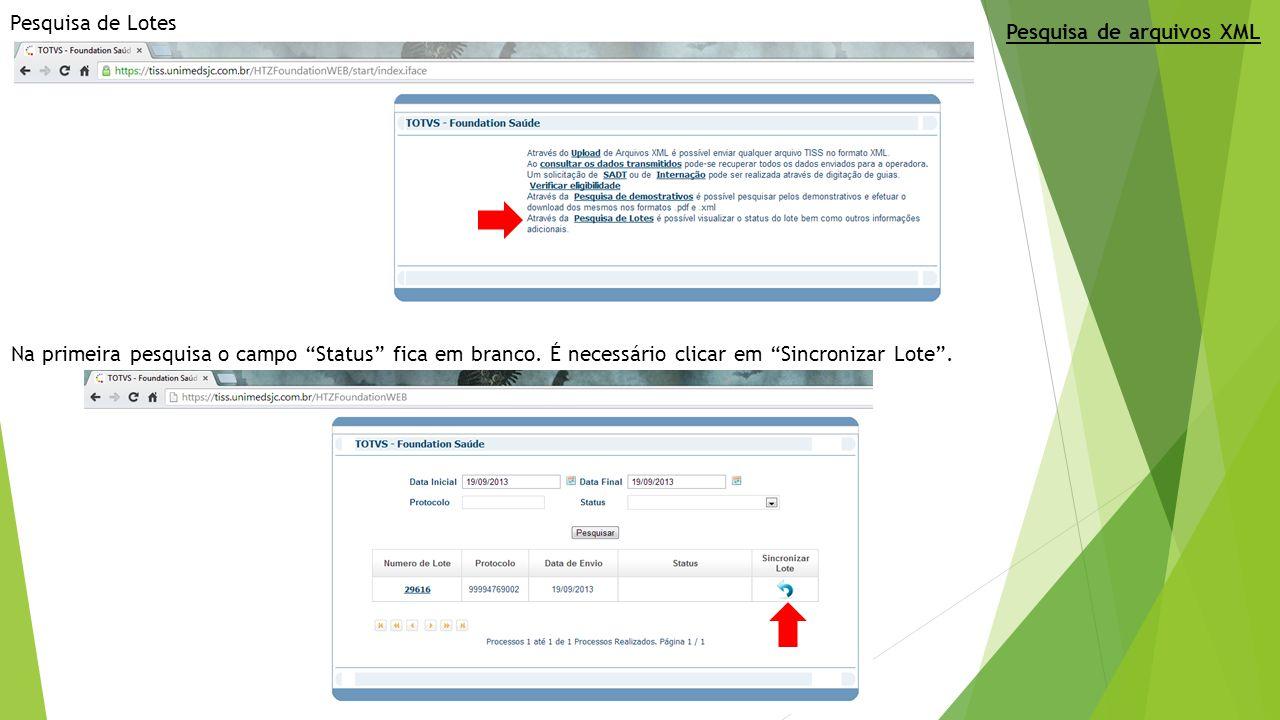 """Pesquisa de Lotes Na primeira pesquisa o campo """"Status"""" fica em branco. É necessário clicar em """"Sincronizar Lote"""". Pesquisa de arquivos XML"""