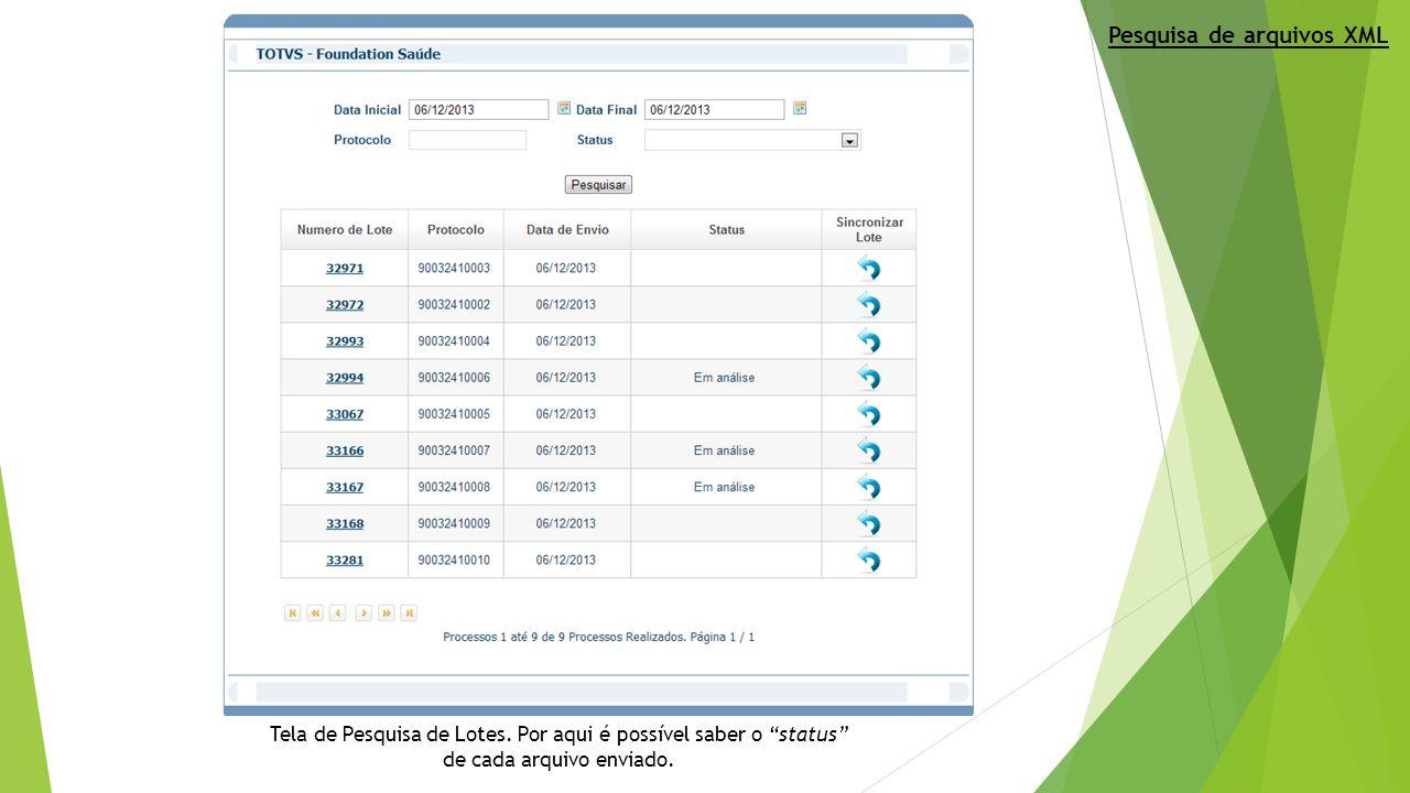 """Tela de Pesquisa de Lotes. Por aqui é possível saber o """"status"""" de cada arquivo enviado. Pesquisa de arquivos XML"""