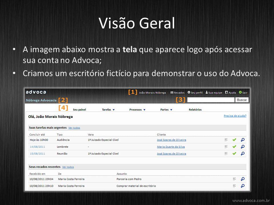 Visão Geral A imagem abaixo mostra a tela que aparece logo após acessar sua conta no Advoca; Criamos um escritório fictício para demonstrar o uso do Advoca.
