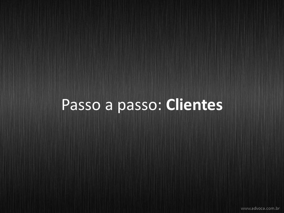 Passo a passo: Clientes www.advoca.com.br